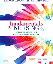 Fundamentals of Nursing E-Book: Active Learning for Collaborative Practice