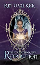 Retribution: Book 4 of The Seer Series (English Edition)