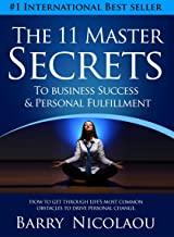The 11 Master Secrets To Business Success & Personal Fulfilment: How To Get Through Life's Most Common Obstacles To Drive Personal Change