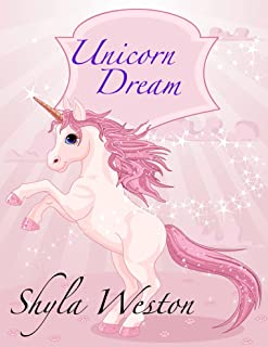 Books For Kids: Unicorn Dream: Kids Books, Children's Books, Bedtime Stories For Kids, Free Stories,Kids Adventure Books, Kids Fantasy (Kids Fantasy Books Ages 2-4 4-6 6-9 9-12 Book 1)