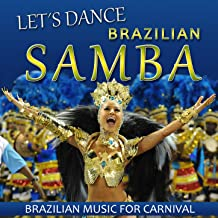 Let's Dance Brazilian Samba. Brazilian Music for Carnival