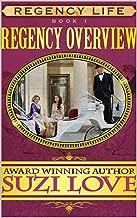 Regency Overview: Book 1 Regency Life Series