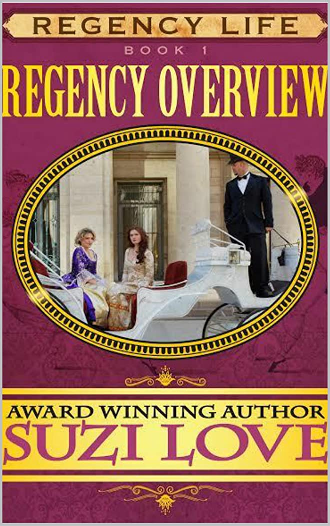 利点闘争起こるRegency Overview: Book 1 Regency Life Series (English Edition)