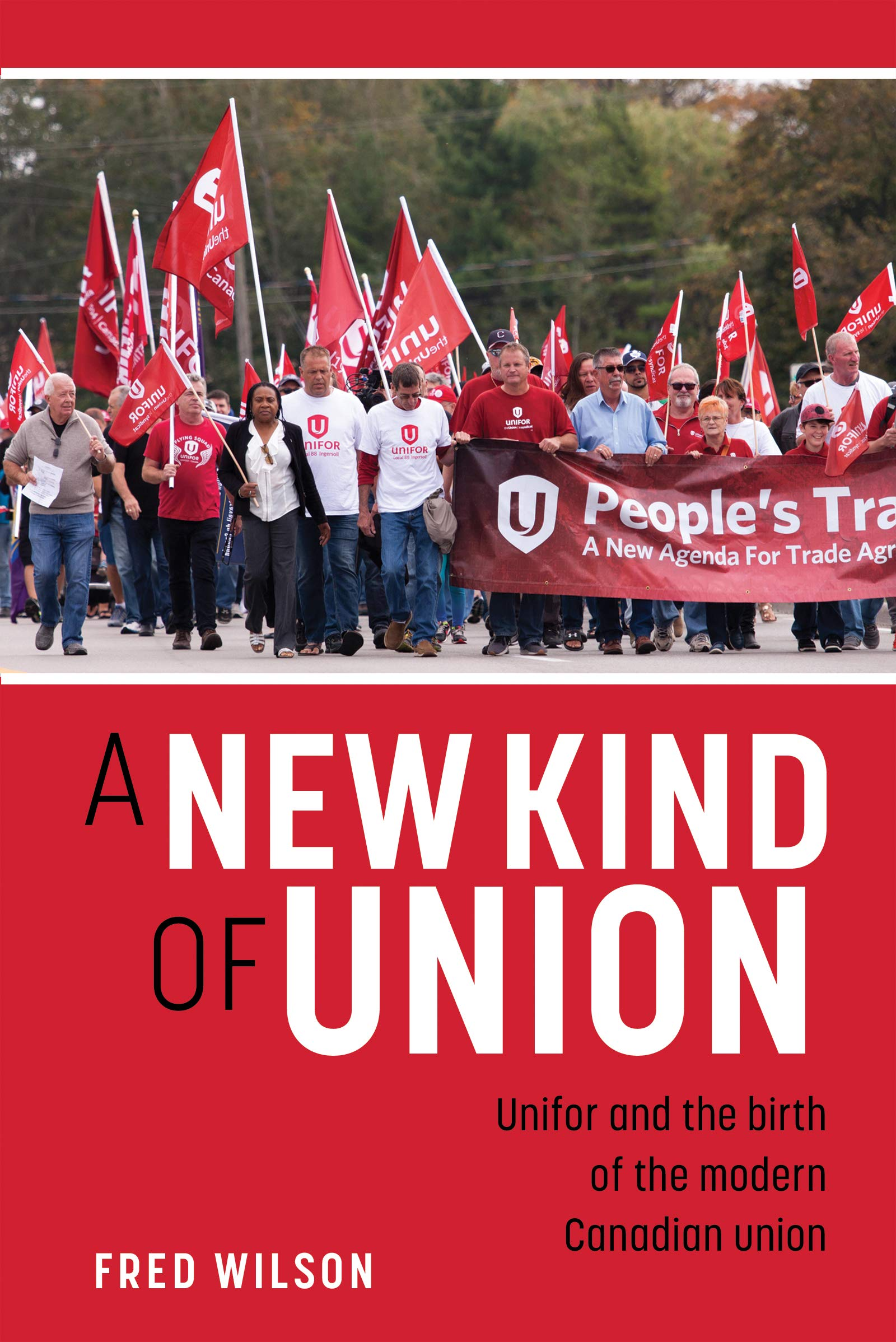 A New Kind of Union: Unifor and the birth of the modern Canadian union