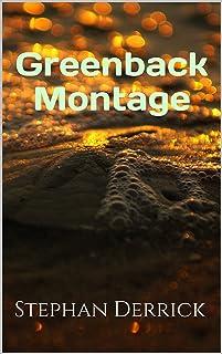 Greenback Montage (English Edition)