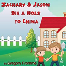 Zachary & Jason Dig A Hole To China (Hole in the Earth Book Book 1)