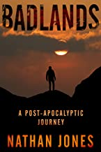 Badlands: A Post-Apocalyptic Journey (Mountain Man Book 1)
