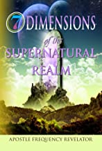 7 DIMENSIONS OF THE SUPERNATURAL REALM