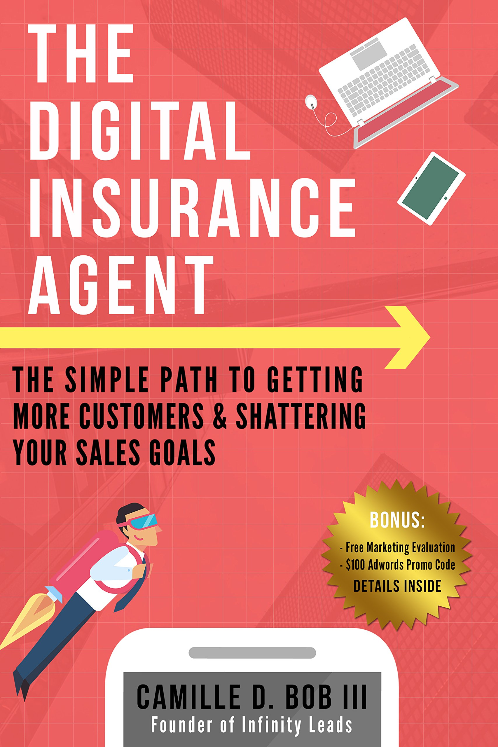 The Digital Insurance Agent: The Simple Path To Getting More Customers & Shattering Your Sales Goals
