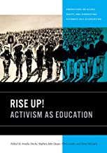 Rise Up!: Activism as Education (Perspectives on Access, Equity, and Diversifying Pathways in P-20 Education)