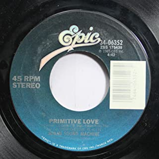 Miami Sound Machine 45 RPM Primitive Love / Falling In Love (Uh Oh)