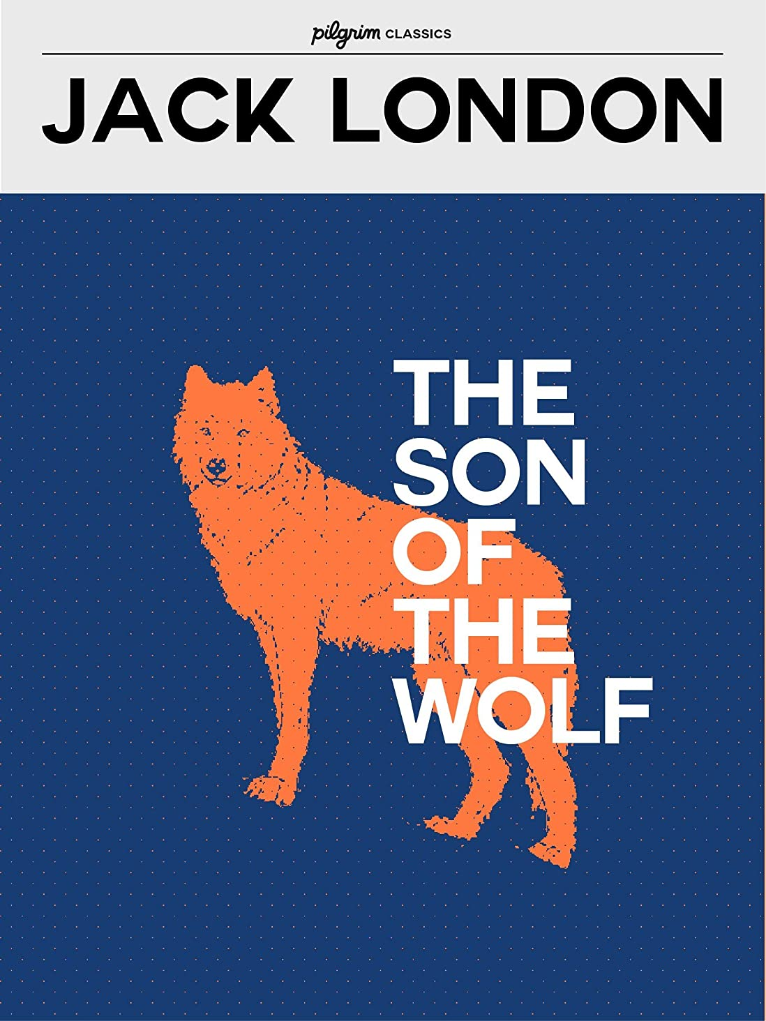 The Son of the Wolf (Pilgrim Classics Annotated) (English Edition)