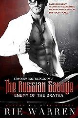 The Russian Savage: Enemy of the Bratva (Krasnov Brothers Book 2) Kindle Edition