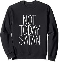 Not Today Satan Sarcastic Graphic Saying Sweatshirt
