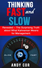 Thinking Fast and Slow: Revealed – The Surprising Truth about What Kahneman Means for Management (Habit List Book 7)