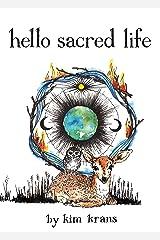 Hello Sacred Life Kindle Edition