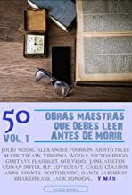 50 Obras Maestras que debes leer antes de morir: Vol.1 (Bauer Classics) (50 Classics you must read before you die)