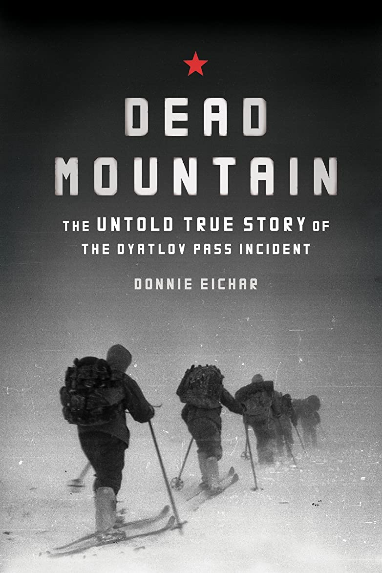 スズメバチ欠員マトンDead Mountain: The Untold True Story of the Dyatlov Pass Incident (English Edition)
