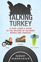 Talking Turkey: A Food Lover's Guide to the Origins of Culinary Words and Phrases