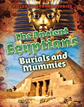 The Ancient Egyptians: Burials and Mummies (History's Horror Stories)