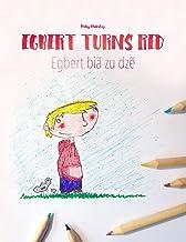 Egbert Turns Red/Egbert biã zu dzẽ: Children's Picture Book English-Ewe (Bilingual Edition) (Bilingual Picture Book Series...