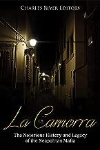 La Camorra: The Notorious History and Legacy of the Neapolitan Mafia (English Edition)