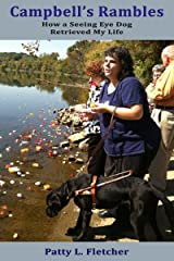 Campbell's Rambles: How a Seeing Eye Dog Retrieved My Life Kindle Edition