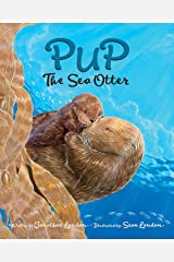 Pup the Sea Otter Kindle Edition