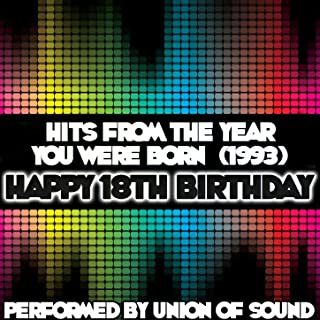 Hits From The Year You Were Born (1993) - Happy 18th Birthday