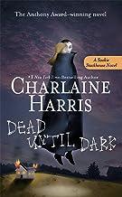 Dead Until Dark (Sookie Stackhouse Book 1)