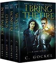 I Bring the Fire : A Loki Series: Parts I, II, III, & In the Balance