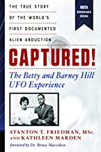 Captured! The Betty and Barney Hill UFO Experience (60th Anniversary Edition): The True Story of the World's First Documen...