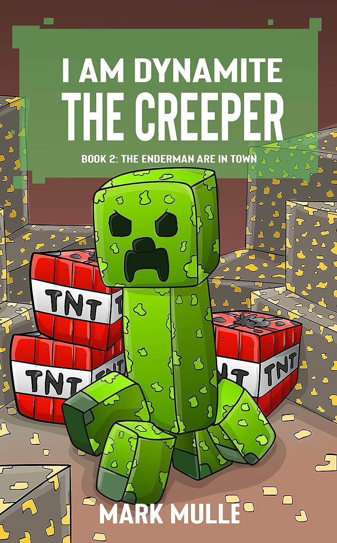 神契約地図I Am Dynamite The Creeper (Book 2): The Endermen Are In Town (Unofficial Diary of a Minecraft Creeper) (English Edition)
