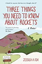 Three Things You Need to Know About Rockets: A memoir (English Edition)