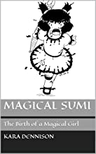 Magical Sumi: The Birth of a Magical Girl