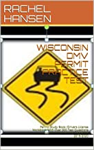 WISCONSIN DMV PERMIT PRACTICE TEST: Permit Study Book /Drivers License Workbook With Over 300 Test Questions & Answers for DMV written Exams for 2019/2020