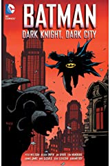 Batman: Dark Knight, Dark City (Batman (1940-2011)) Kindle Edition