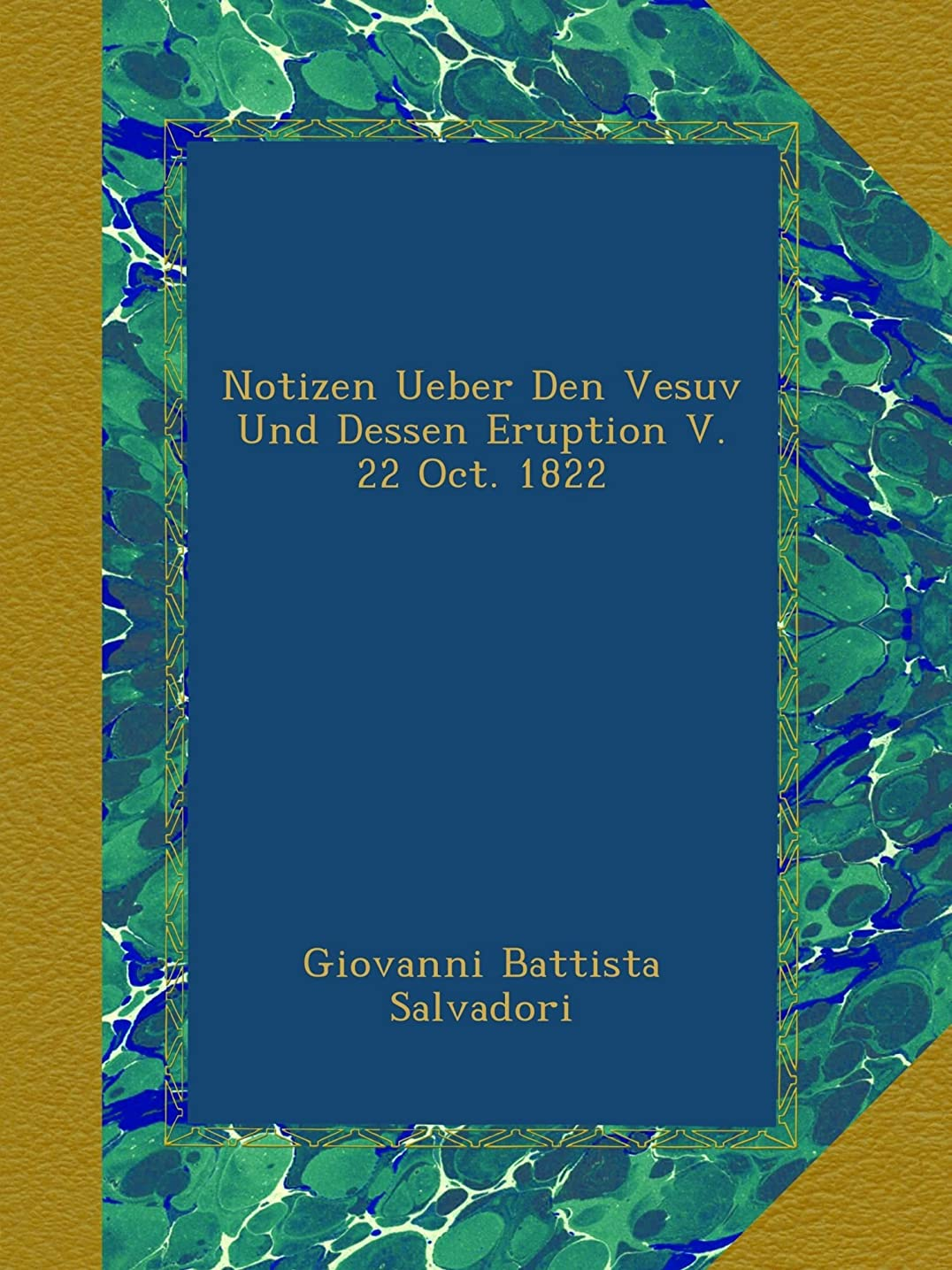 パーツシンカン嬉しいですNotizen Ueber Den Vesuv Und Dessen Eruption V. 22 Oct. 1822