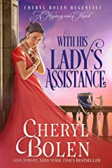With His Lady's Assistance (Cheryl Bolen Regencies: A Mystery and a Match Book 1) Kindle Edition