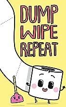 Dump Wipe Repeat: A Paper Poo Book