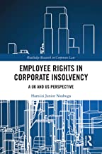 Employee Rights in Corporate Insolvency: A UK and US Perspective (Routledge Research in Corporate Law)