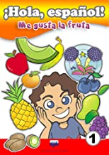 Me gusta la fruta: Hola espanol