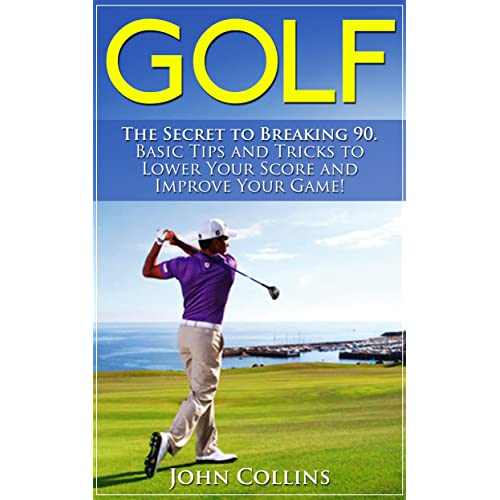 27614d8ab112 Golf  The Secret to Breaking 90  Basic Tips and Tricks to Lower Your Score