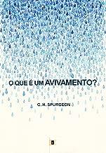 O Que É Um Avivamento? Por C. H. Spurgeon