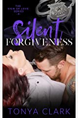 Silent Forgiveness (Sign of Love Series Book 4) Kindle Edition