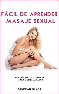 Fácil de aprender Masaje Sexual: Una guía sencilla y directa a Yoni y Lingam Masaje (Spanish Edition)