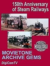 Movietone Archive Gems - 150th. Anniversary of Steam Railways