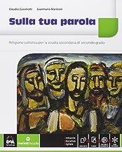 Permalink to Sulla tua parola. Vol. unico. Con Quaderno operativo. Per le Scuole superiori. Con e-book. Con espansione online PDF