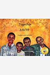 Together: The People of Ethiopia in Amharic and English Kindle Edition