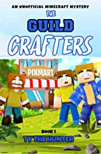 The Guild Crafters: A Minecraft Series for ages 9 and up